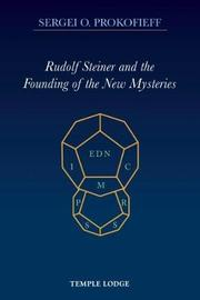 Rudolf Steiner and the Founding of the New Mysteries by Sergei O. Prokofieff
