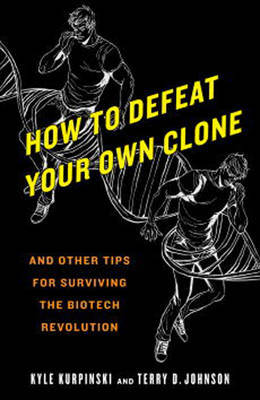 How To Defeat Your Own Clone by Kyle Kurpinski image