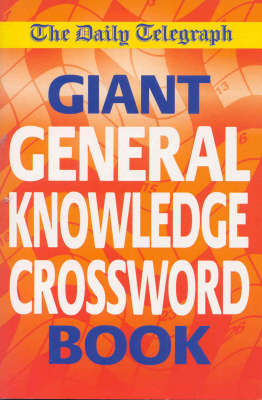 "The ""Daily Telegraph"" Giant General Knowledge Crossword: Bk.1 by Telegraph Group Limited image"