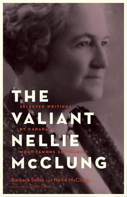 The Valiant Nellie McClung by Barbara Smith