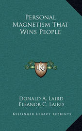 Personal Magnetism That Wins People by Donald A. Laird