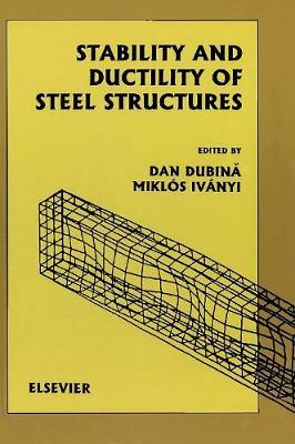 Stability and Ductility of Steel Structures (SDSS'99) by D Dubina