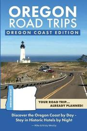Oregon Road Trips - Oregon Coast Edition by Mike Westby