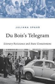 Du Bois's Telegram by Juliana Spahr image