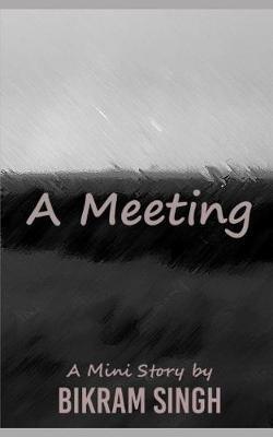 A Meeting by Bikram Singh