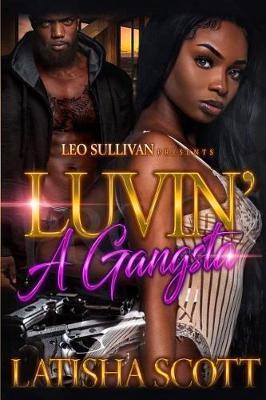 Luvin' A Gangsta by Latisha Scott image
