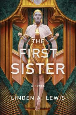 The First Sister, Volume 1 by Linden A Lewis