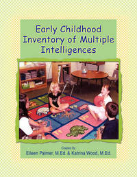 Early Childhood Inventory of Multiple Intelligences by Eileen Palmer and Katrina Wood