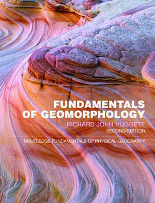 Fundamentals of Geomorphology by Richard John Huggett image