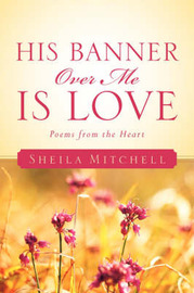 His Banner Over Me Is Love by Dr Sheila Mitchell, M.D. image