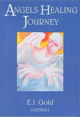 Angels, Healing Journey by E.J. Gold image