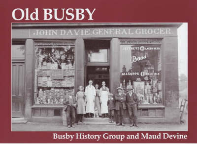 "Old Busby by ""Busby History Group"""
