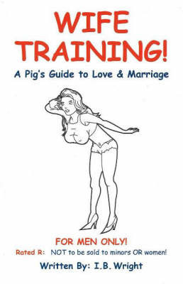 Wife Training by I.B. Wright