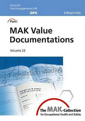 The MAK-Collection for Occupational Health and Safety: MAK Value Documentations (Dfg)
