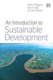 An Introduction to Sustainable Development by Peter P Rogers