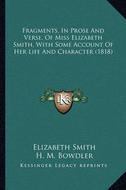 Fragments, in Prose and Verse, of Miss Elizabeth Smith, with Some Account of Her Life and Character (1818) by Elizabeth Smith