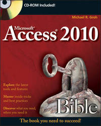 Access 2010 Bible by Michael R Groh