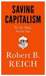 Saving Capitalism by Robert B Reich