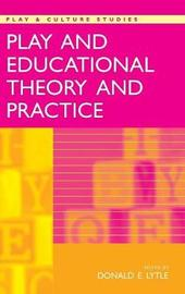 Play and Educational Theory and Practice by Donald Lytle