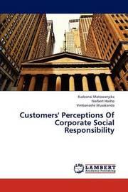 Customers' Perceptions of Corporate Social Responsibility by Matowanyika Kudzanai