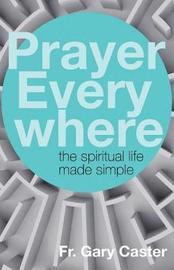 Prayer Everywhere by Gary Caster