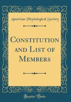 Constitution and List of Members (Classic Reprint) by American Physiological Society