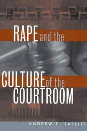 Rape and the Culture of the Courtroom by Andrew E Taslitz