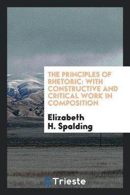 The Principles of Rhetoric by Elizabeth H. Spalding image