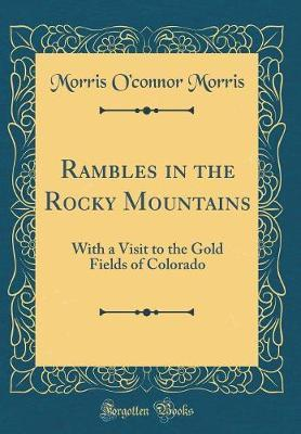 Rambles in the Rocky Mountains by Morris O Morris image