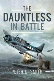 The Dauntless in Battle by Peter C. Smith