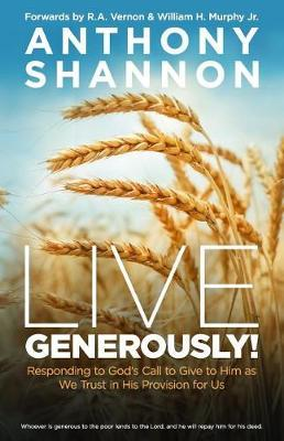 Live Generously! by Anthony Shannon
