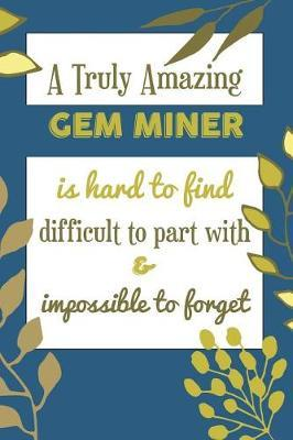 A Truly Amazing Gems Is Hard To Find Difficult To Part With & Impossible To Forget by Bendle Publishing