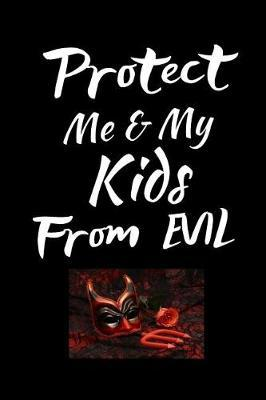 Protect Me & My Kids From Evil by Angelic Journals image
