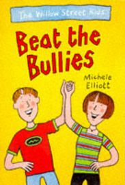 The Willow Street Kids Beat the Bullies by Michele Elliott image