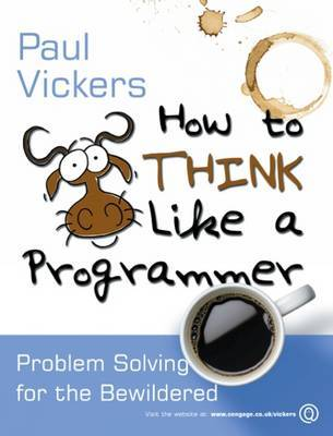 How to Think Like a Programmer: Problem-solving for the Bewildered by Paul Vickers image
