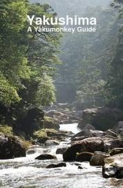 Yakushima: A Yakumonkey Guide by Clive Witham image