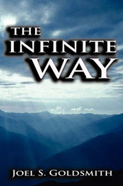 The Infinite Way by Joel S Goldsmith image