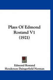 Plays of Edmond Rostand V1 (1921) by Edmond Rostand