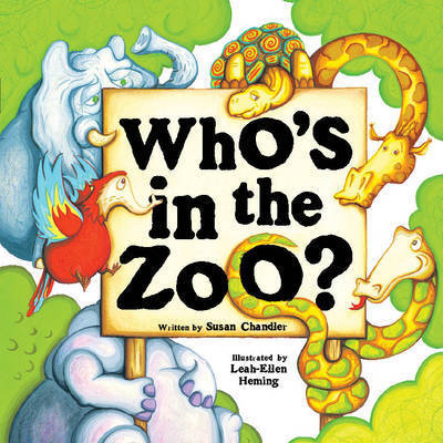 Who's in the Zoo? by Susan Chandler