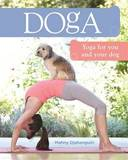 Doga: Yoga for You and Your Dog by Mahny Djahanguiri