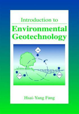 Introduction to Environmental Geotechnology by Hsai-Yang Fang