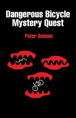 Dangerous Bicycle Mystery Quest by Peter Gelman image
