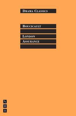 London Assurance by Dion Boucicault