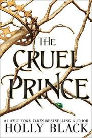 The Cruel Prince (The Folk of the Air) by Holly Black