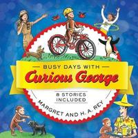 Busy Days with Curious George by H.A. Rey