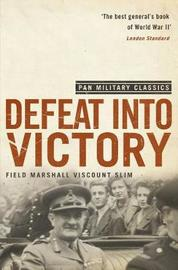 Defeat Into Victory by William Slim