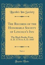 The Records of the Honorable Society of Lincoln's Inn, Vol. 4 by Lincoln's Inn Society image