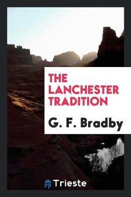 The Lanchester Tradition by G. F. Bradby