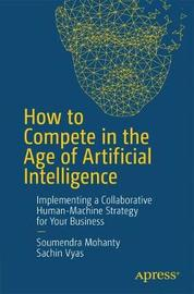 How to Compete in the Age of Artificial Intelligence by Soumendra Mohanty