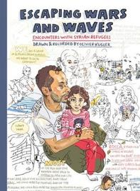 Escaping Wars and Waves by Olivier Kugler